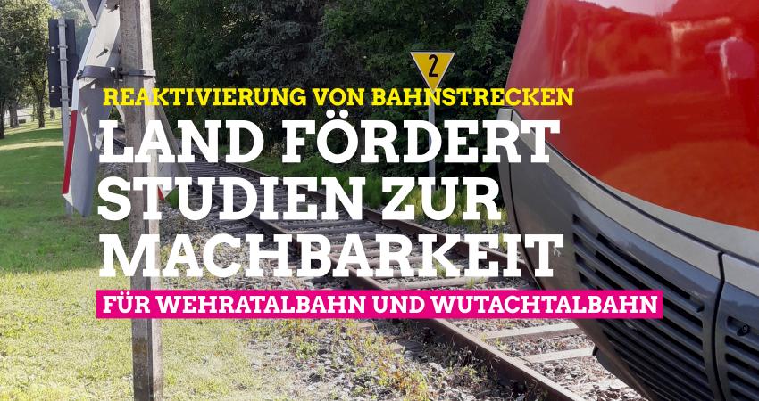 Landesverkehrsministerium fördert Machbarkeitsstudien für Reaktivierung von Wehratal- und Wutachtalbahn